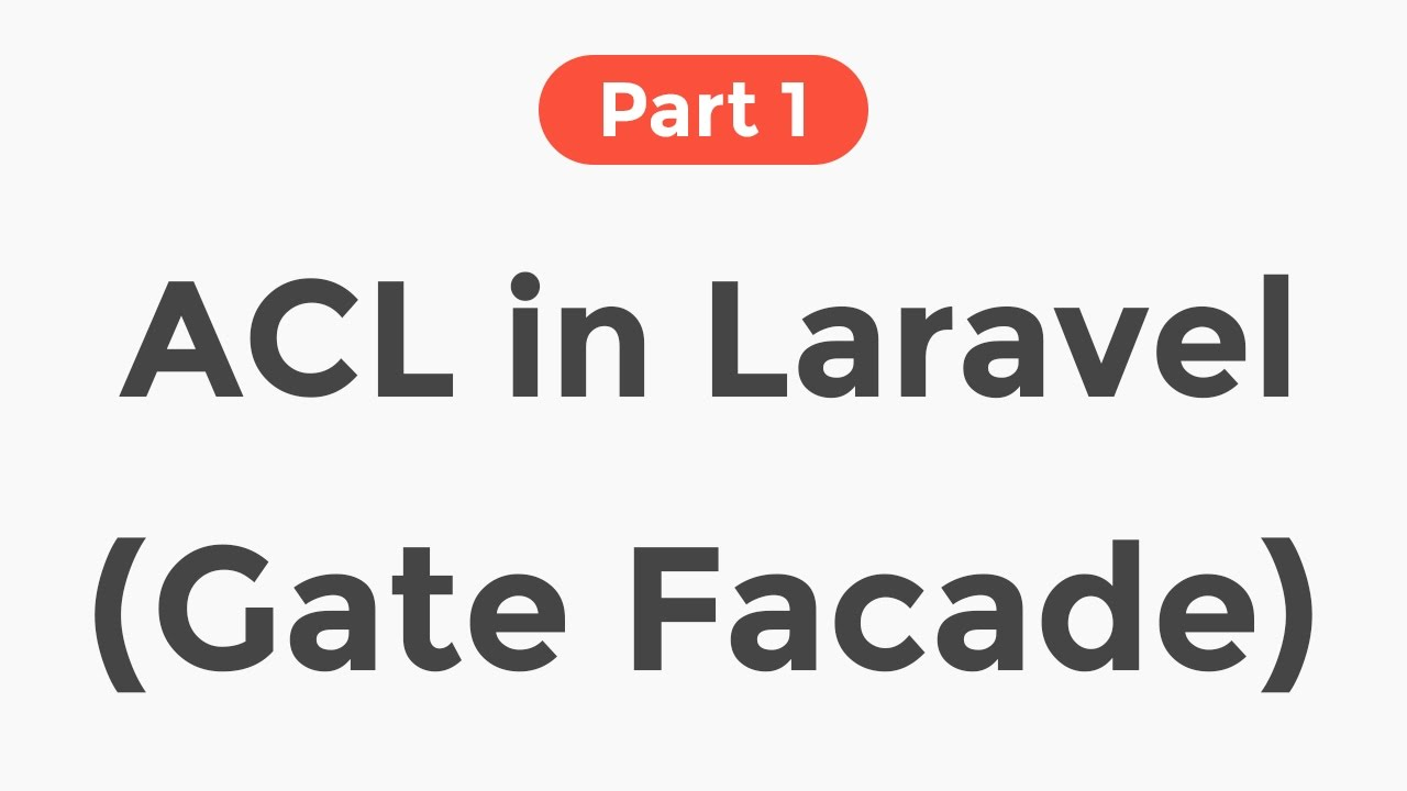 01 - ACL in Laravel 5 4 - with Gate Facade