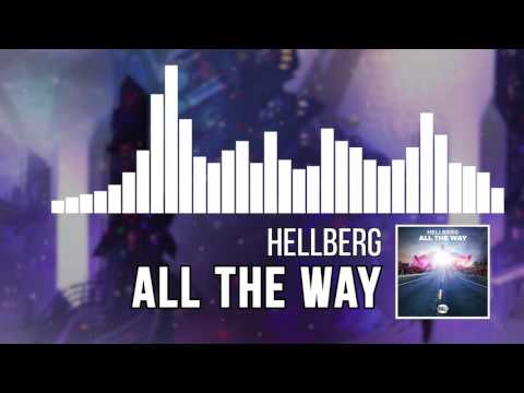 Hellberg - All The Way (ViP Mix)
