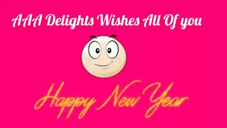 Happy New Year Wishes From AAA DELIGHTS (ANITA AGNIHOTRI) - New Year 2018