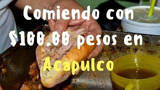¿QUÉ TANTO PODEMOS COMER CON 100 PESOS EN ACAPULCO?  | ACAPULQUIRRI VLOGS FT. ÁNGEL VARGAS