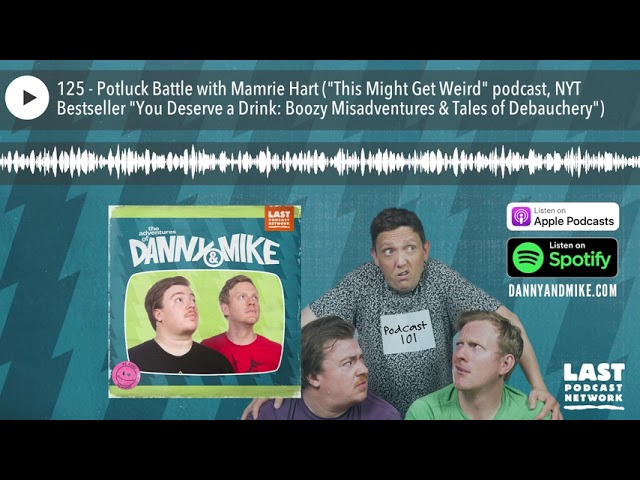 125 - Potluck Battle with Mamrie Hart (