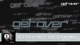 Javi Mula, Get Far - Bond - Original Mix