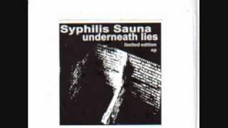 Syphilis Sauna: In The End...All Lies