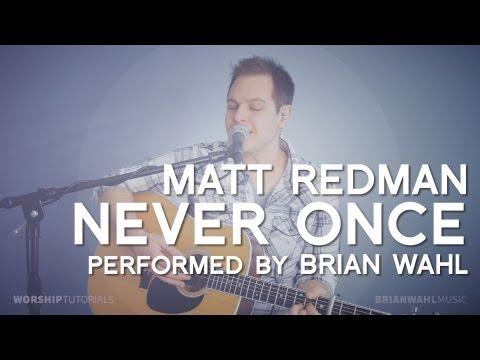 Never Once - Matt Redman (WT loop mix)