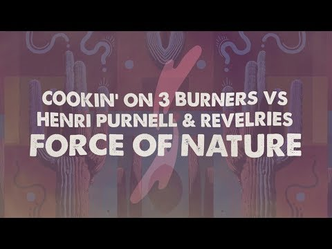 Cookin&39; On 3 Burners vs Henri Purnell & Revelries - Force Of Nature