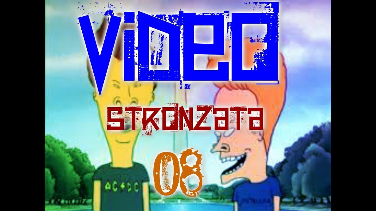 video stronzata