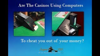 Are the casinos using computers to cheat you out of your money?