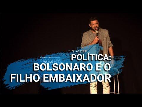 BOLSONARO E O FILHO DIPLOMATA EMBAIXADOR NOS EUA -  Stand Up Sobre Política Thiago Carmona