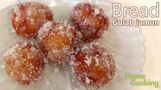 Bread Gulab Jamun | Ventuno Home Cooking