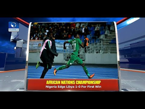 Nigeria Beat Libya 1-0 To Top Group C At On-going 2018 CHAN Pt.4 |News@10| 19/01/18