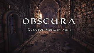 Obscura | 1 hour of Dark Ambient Fantasy Music | RPG Dungeon Ambience | DnD Audio | ASKII