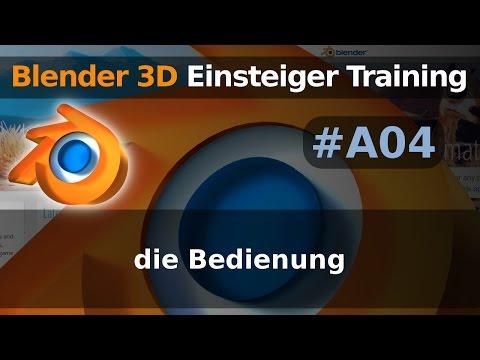 Blender 3D Einsteiger Training - A04 - die Bedienung  (Tutorial Deutsch)