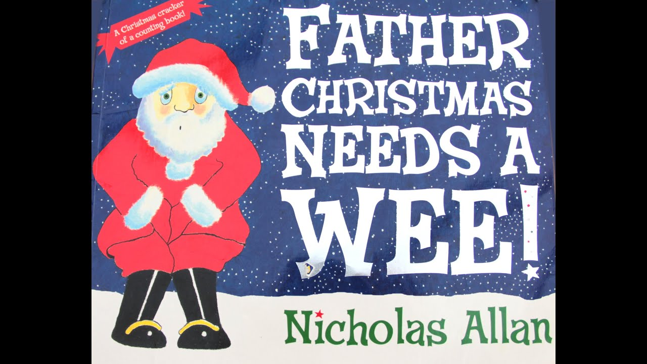 father christmas needs a wee - Books About Santa Claus 2