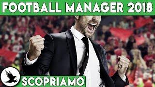 FINALMENTE LAZIO ► FOOTBALL MANAGER 2018 Gameplay ITA [SCOPRIAMO]