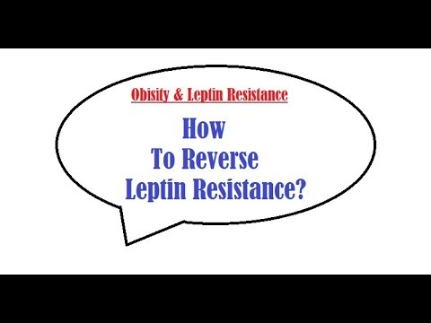 HOW TO REVERSE LEPTIN  RESISTANCE?