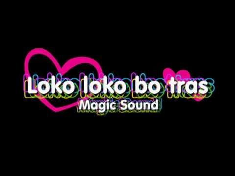 Loko loko bo tras-Magic sound