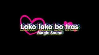 Baixar Loko loko bo tras-Magic sound
