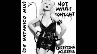 Christina Aguilera - Not Myself Tonight (Dj Satanico Mix)