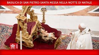 Dalla basilica di san pietro, santa messa nella notte natale, presieduta da papa francesco, solennità del natale signore
