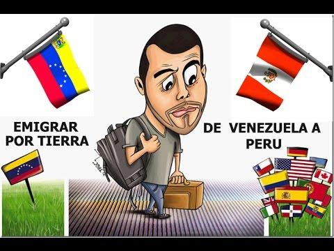 EMIGRAR POR TIERRA DESDE VENEZUELA A PERU ABRIL 2017