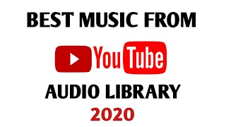 Top 10 Music from YouTube Audio Library | No Copyright | Best Songs YouTube Audio Library