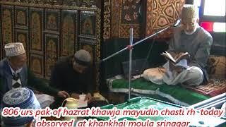 806 urs pak of hazrat khawja mayudin chasti rh  today obsorved  at khankhai moula srinagar