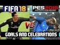 FIFA 18 vs PES 2018 Goals and Celebrations Comparison
