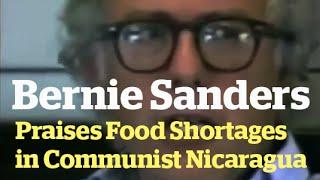 Bernie Sanders praises Communist regime and Food Shortage in Nicaragua