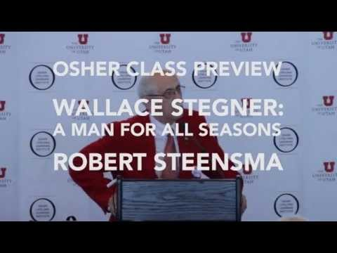 Wallace Stegner: A Man for All Seasons (OSHER 554)