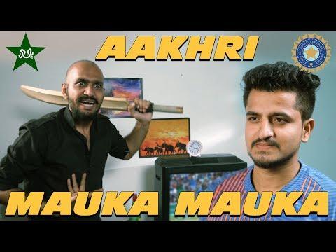 Aakhri Mauka Mauka - India Vs Pakistan - Finale - Champions Trophy - Comedy one