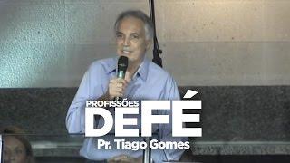 Baixar Profissões de Fé | Pr. Tiago Gomes