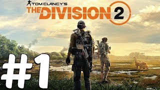 The Division 2 - Gameplay Walkthrough Part 1 - Full Beta (PS4/XB1/PC)