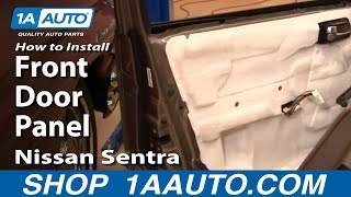 How To Install Replace Remove Front Door Panel Nissan Sentra 04-06 1AAuto.com