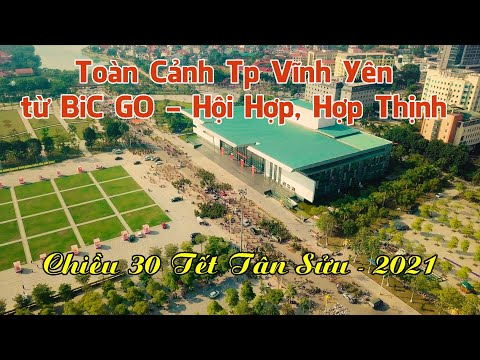Flycam Toàn cảnh Thành Phố Vĩnh Yên Chiều 30 tết Tân Sửu 2021