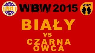 BIAŁY vs CZARNA OWCA @ WBW 2015 el.6 @ 1/2 finału