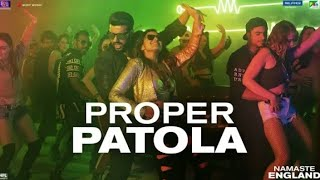 Proper Patola - Official Video | Namaste England | Arjun | Parineeti | Badshah |Diljit | Aastha Aish