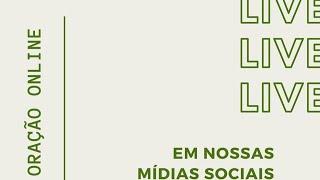 LIVE DE ORAÇÃO