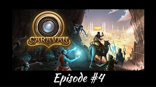 Caravan - Episode #4 - I Thought It Was A Game