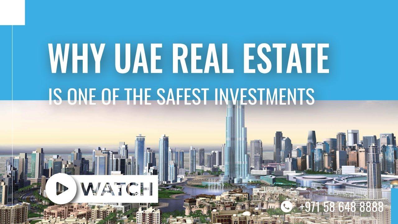 لماذا العقارات الإماراتية هي واحدة من أكثر الاستثمارات أمانا؟