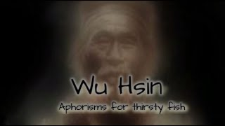 Wu Hsin - Aphorisms For Thirsty Fish