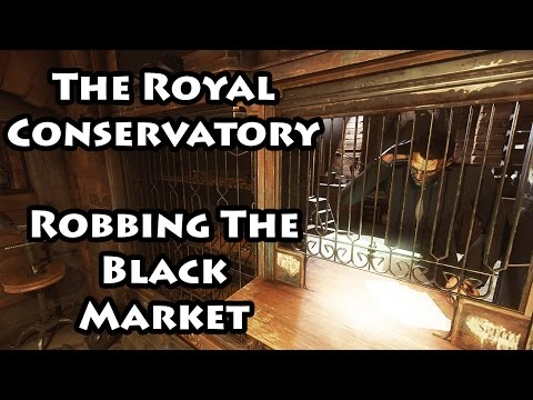 Dishonored 2 - The Royal Conservatory - Robbing the Black Market