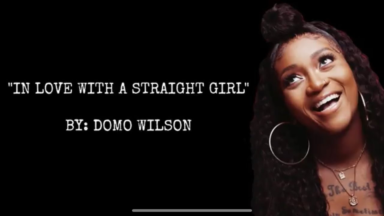 In Love With A Straight Girl Reaction ~ Domo Wilson - YouTube