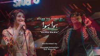 Coke Studio Season 11  BTS  Hawa Hawa  Gul Panrra & Hassan Jahangir
