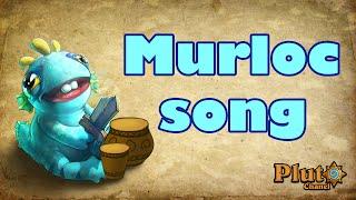 Murloc Song (Mrglglgl)