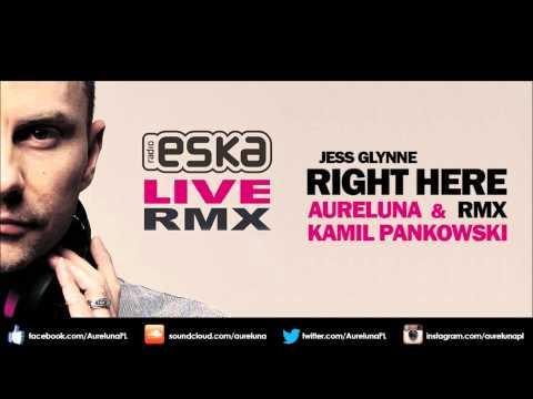 Jess Glynne - Right Here (Aureluna & Kamil Pankowski Unofficial Remix) [Eska Live RMX by Puoteck]