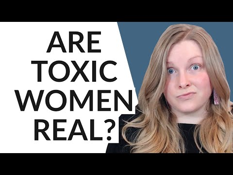 TOXIC GIRLFRIENDS & TOXIC WOMEN ARE THEY EVEN REAL? from YouTube · Duration:  12 minutes 13 seconds