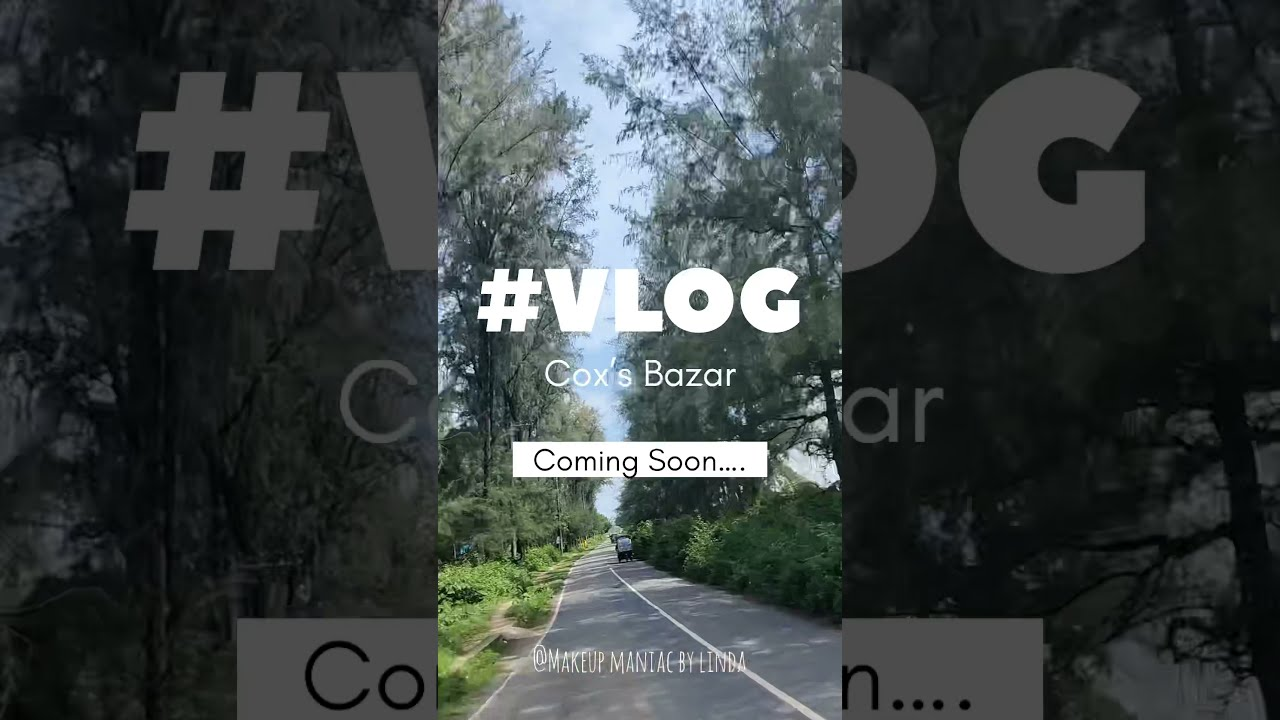 VLOG from Cox's Bazar Coming Soon. . . #shorts