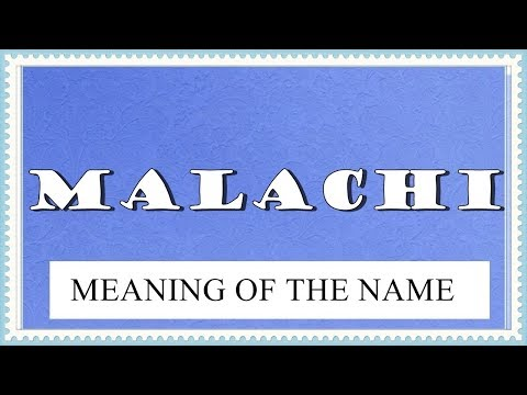 MEANING OF THE NAME MALACHI, FUN FACTS, HOROSCOPE