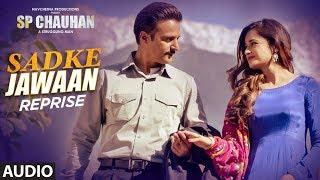 Full Audio: Sadke Jawaan - Reprise | SP CHAUHAN | Jimmy Shergill, Yuvika Chaudhary