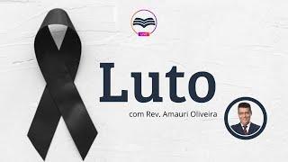 Lidando com o Luto   Palestra Ippenha - Rev. Amauri Oliveira